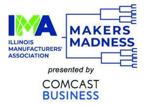 """The Illinois Manufacturers' Association's """"Makers Madness"""" contest"""