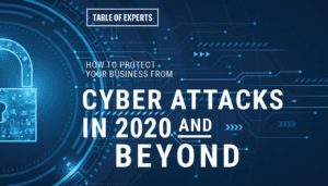 Cyber Attacks in 2020 and Beyond