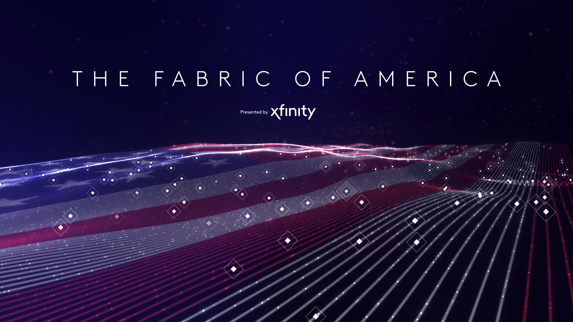 Xfinity'sThe Fabric of America