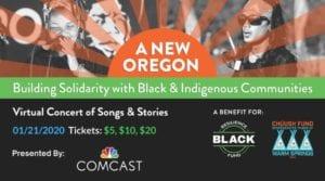 "Comcast Presents ""A New Oregon,"" a Virtual Concert Celebrating Black and Indigenous Stories"