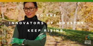 """Woman standing outdoors with caption overlay: """"To the Innovators of Industry - Keep Rising"""""""